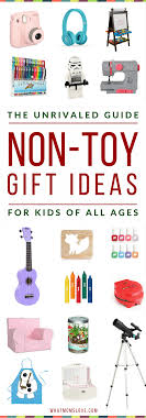 presents for the unrivaled guide to non gifts 200 presents for kids of all