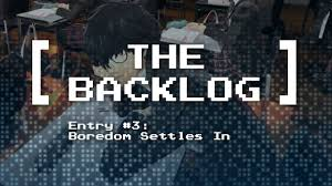 Entry3 by The Backlog Entry 3 Boredom Settles In The Zero Review