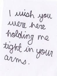 i wish you were here holding me in your arms quotes img