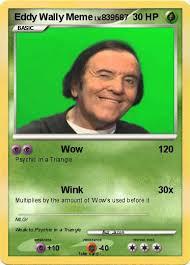 Wink Face Meme - pok礬mon eddy wally meme wow my pokemon card