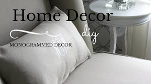home decor images home decor quick tip diy monogrammed decor youtube