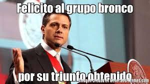 Memes De Los Broncos - felicito al grupo bronco por su triunfo obtenido meme de pe祓a