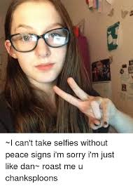 Peace Sign Meme - 島 i can t take selfies without peace signs i m sorry i m just like