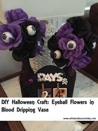 diy halloween craft eyeball flowers in blood dripping vase
