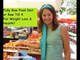 fully raw food diet or raw till 4 for weight loss and health