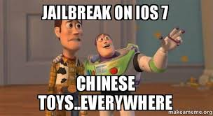 Jailbreak Meme - jailbreak on ios 7 chinese toys everywhere make a meme