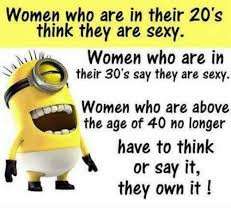 Sexy Women Memes - women who are in their 20 s think they are sexy women who are in