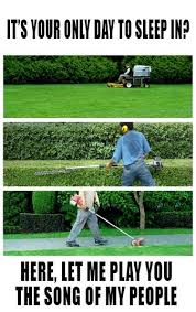 Landscaping Memes - scumbag lawncare funny