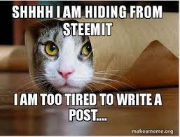Too Tired Meme - no motivation steemit meme steemit