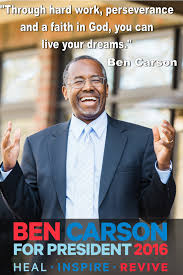 ben carson presidential bid through work perseverance and a faith in god you can live