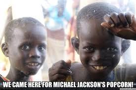 Michael Jackson Popcorn Meme - came here for michael jackson s popcorn