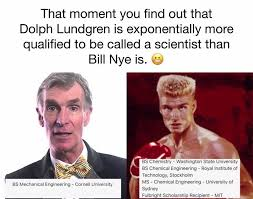 Nye Meme - dolph lundgren bill nye know your meme