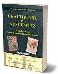 holocaust handbooks carlo mattogno u0027healthcare in auschwitz u0027