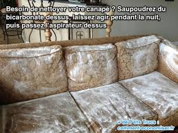 produit pour nettoyer canapé l astuce pour nettoyer un canapé facilement