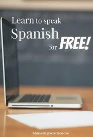 learn to speak spanish for free u2013 maintaining motherhood
