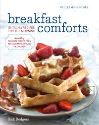 breakfast comforts rev williams sonoma book by rick rodgers