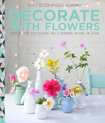 win a copy of decorate with flowers u2014 heart home