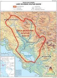 Southeastern Europe Map by Lake Shkoder Basin Map U2014 Twrm Med