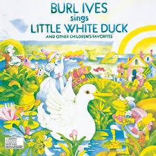 burl ives burl ives sings white duck and other