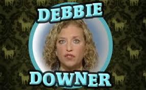 Debbie Downer Meme - september 2014 religio political talk rpt page 2