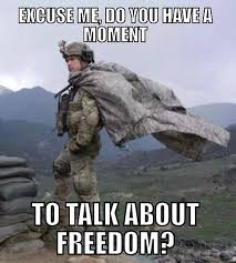 Funny Military Memes - freedom liberty individual rights freedom isn t free american