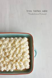 tres leches cake u2013 foodolicious pictured