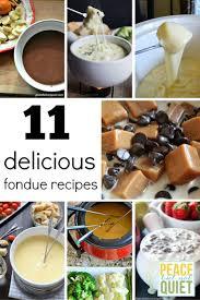 11 delicious fun fondue recipes peace but not quiet
