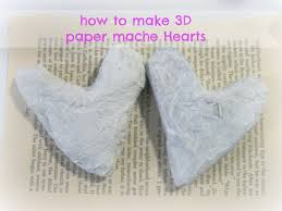 how to make 3d paper mache hearts youtube