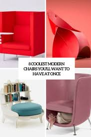 8 coolest modern chairs you u0027ll want to have at once digsdigs