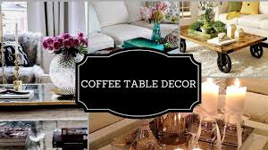 how to style a coffee table decorating ideas 2017 youtube