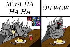 Leagueoflegends Meme - don t ya wish your mordekaiser was good like mine league of