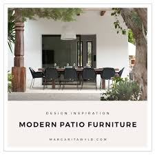 design inspiration modern outdoor patio furniture margarita wyld