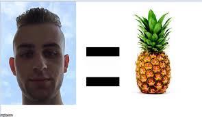 Ananas Pineapple Meme - zware ananas hoofd imgflip