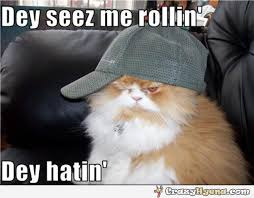 They See Me Rollin Meme - they seez me rollin they hatin