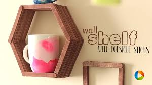 How To Make Wall Shelves How To Make Wall Shelf With Popsicle Sticks Youtube
