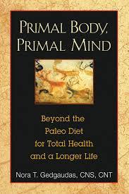 primal body primal mind beyond the paleo diet for total health