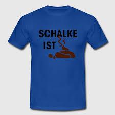 schalke spr che schalke ist scheisse t shirt spreadshirt
