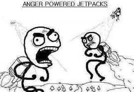 Jetpack Meme - anger powered jetpacks memes