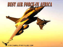 most best the top 10 best and most powerful air force in africa in 2018