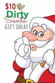 10 dirty santa gift exchange ideas how do the jones do it