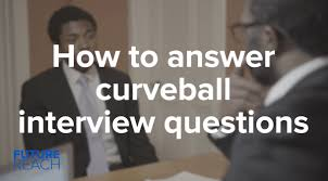 How To Answer Resume Questions How To Answer Curveball Interview Questions Futurereach