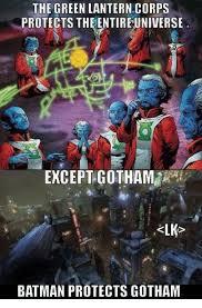 Batman Green Lantern Meme - the green lantern corps protects the entireuniverse except gotham