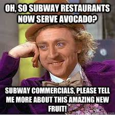 Subway Memes - best of subway memes oh so subway restaurants now serve avocado