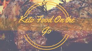 keto food on the go sticking to your ketogenic diet