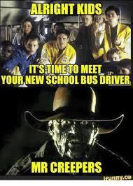 School Bus Meme - alright kids itstimento meet yournewn school bus driver mr