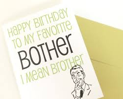 happy birthday brother card funny brother card brother is a