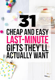 last minute gifts for 31 cheap and easy last minute diy gifts they ll actually want
