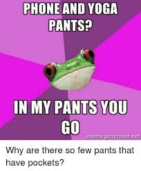 Phone Meme Generator - phone and yoga pantsa in my pants you go memegenerator net phone