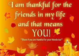 i am thankful for the friends in my and that means you