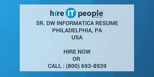 Informatica Resume Sample by Sr Dw Informatica Resume Philadelphia Pa Hire It People We